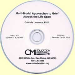Multi Modal Approaches For Grief Across the Life Span CD by Gabrielle Lawrence, Ph.D.